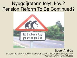 Nyugdíjreform folyt. köv.? Pension Reform To Be Continued?