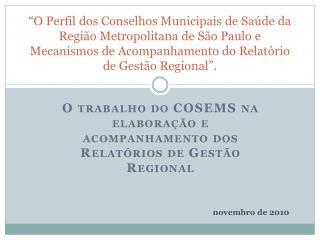 O trabalho do COSEMS na elaboração e acompanhamento dos Relatórios de Gestão Regional