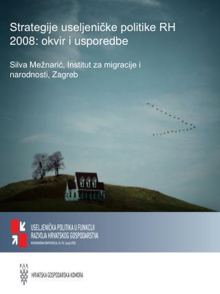 Strategije useljeničke politike RH 2008: okvir i usporedbe