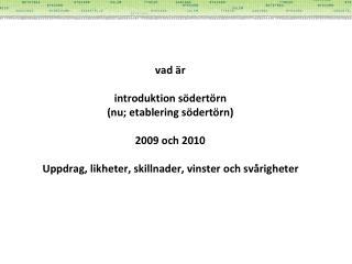 �Uppifr�n� och utifr�n: OECD:s rapport �Territorial Reviews Stockholm Sweden� 2006