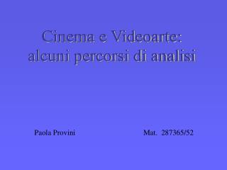 Cinema e Videoarte: alcuni percorsi di analisi