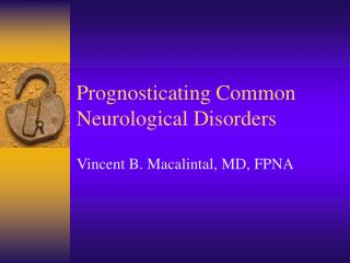 Prognosticating Common Neurological Disorders