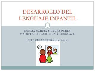 DESARROLLO DEL LENGUAJE INFANTIL