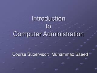 Introduction  to  Computer Administration