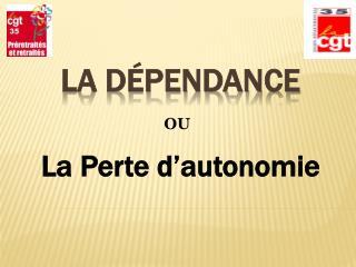 LA D pendance
