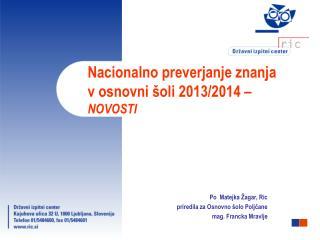 Nacionalno preverjanje znanja v osnovni šoli 2013/2014 –  NOVOSTI