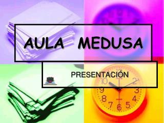 AULA  MEDUSA