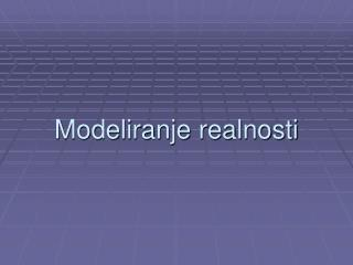 Modeliranje realnosti