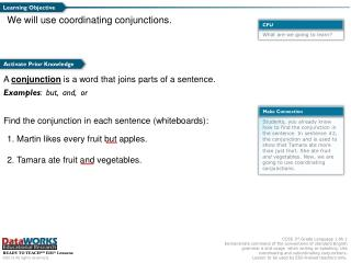 We will use coordinating conjunctions.