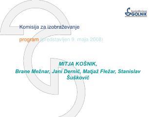 Komisija za izobraževanje program  (predstavljen 9. maja 2008)