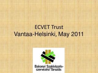 ECVET Trust Vantaa-Helsinki ,  May 2011