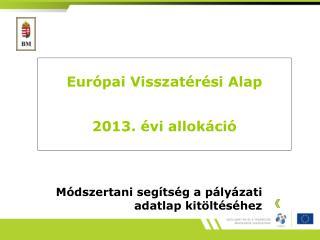 Európai Visszatérési Alap 2013. évi allokáció