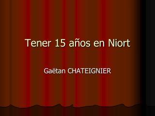 Tener 15 años en Niort