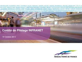 Comité de Pilotage INFRANET 19 Octobre 2012