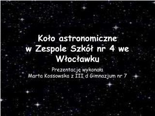Koło astronomiczne  w Zespole Szkół nr 4 we Włocławku