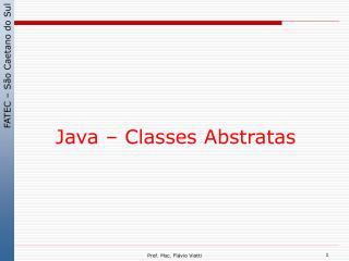 Java – Classes Abstratas