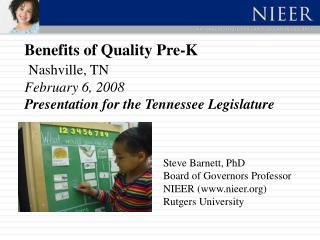 Benefits of Quality Pre-K  Nashville, TN February 6, 2008 Presentation for the Tennessee Legislature