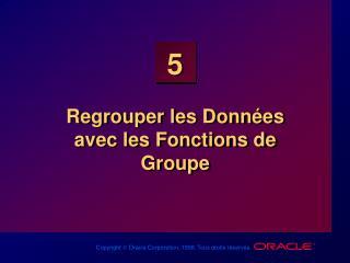 Regrouper les Données  avec les Fonctions de Groupe