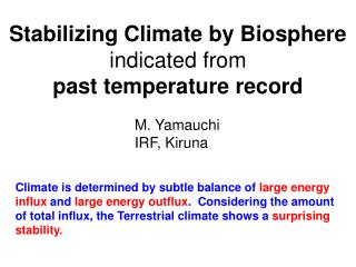 Stabilizing Climate by Biosphere  indicated from  past temperature record