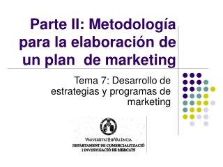 Parte II: Metodolog a para la elaboraci n de un plan  de marketing