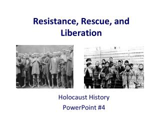 Resistance, Rescue, and Liberation