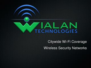 Citywide Wi-Fi Coverage Wireless Security Networks