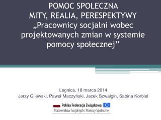 Legnica, 18 marca 2014  Jerzy Gilewski, Paweł Maczyński, Jacek Szwalgin, Sabina Korbiel