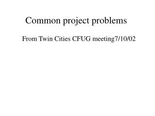 Common project problems