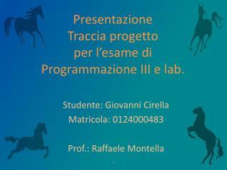 Presentazione Traccia progetto per l'esame di Programmazione III e lab.