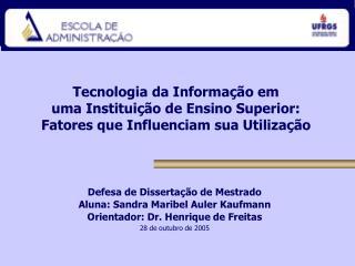 Defesa de Dissertação de Mestrado Aluna: Sandra Maribel Auler Kaufmann