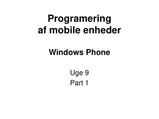 Programering  af mobile enheder Windows Phone