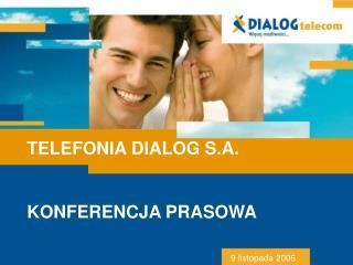 TELEFONIA DIALOG S.A.  KONFERENCJA PRASOWA