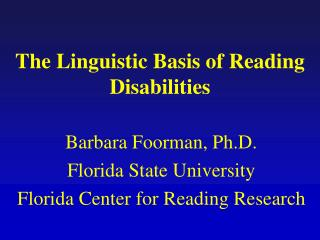 The Linguistic Basis of Reading Disabilities
