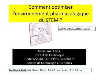 Comment optimiser l'environnement pharmacologique du STEMI?