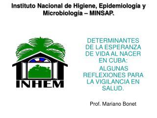 Instituto Nacional de Higiene, Epidemiología y Microbiología – MINSAP.