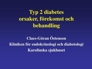 Typ 2 diabetes orsaker, f�rekomst och behandling