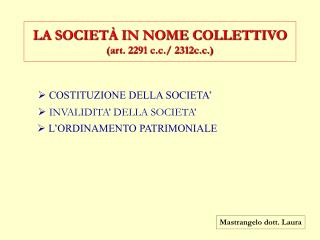 LA SOCIET  IN NOME COLLETTIVO  art. 2291 c.c.