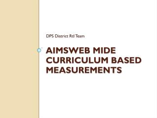 AIMSweb  MIDE Curriculum Based Measurements