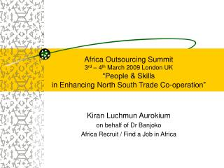Kiran Luchmun Aurokium  on behalf of Dr Banjoko Africa Recruit / Find a Job in Africa