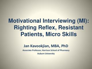 Motivational Interviewing (MI): Righting Reflex, Resistant Patients, Micro Skills