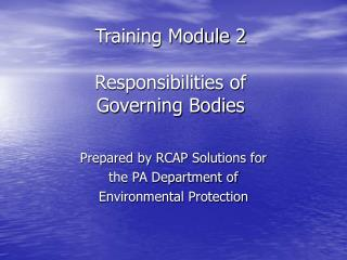 Training Module 2 Responsibilities of  Governing Bodies