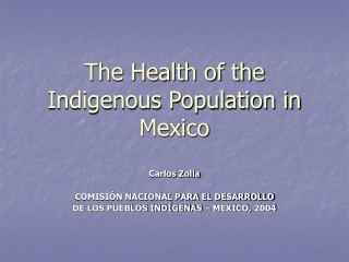 The Health of the Indigenous Population in Mexico