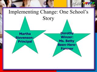 Implementing Change: One School's Story