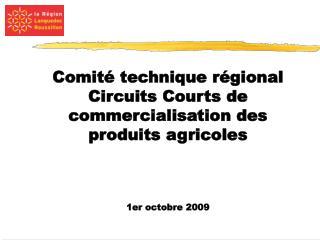 Comité technique régional Circuits Courts de commercialisation des produits agricoles