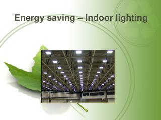 Energy saving – Indoor lighting
