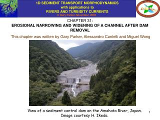 CHAPTER 31: EROSIONAL NARROWING AND WIDENING OF A CHANNEL AFTER DAM REMOVAL
