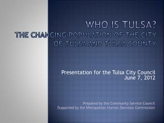 Who is  tulsa ? The Changing population of the City of Tulsa and Tulsa county