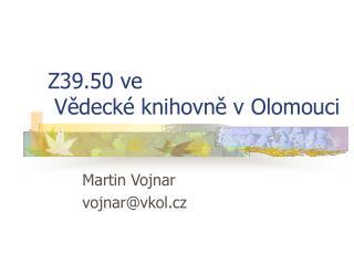 Z39.50 ve  Vědecké knihovně v Olomouci