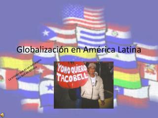 Globalización en América Latina
