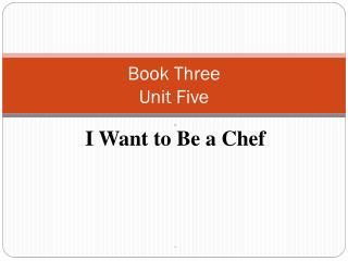Book Three  Unit Five